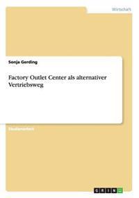 Factory Outlet Center ALS Alternativer Vertriebsweg