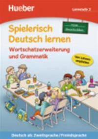 Spielerisch Deutsch lernen, neue Geschichten Lernstufe 2. Wortschatzerweiterung und Grammatik