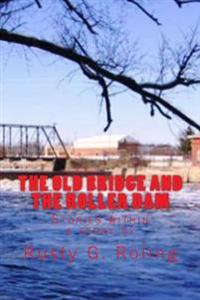 The Old Bridge and the Roller Dam: Stories Within a Story by