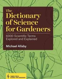Dictionary of Science Gardeners, the