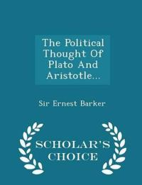 The Political Thought of Plato and Aristotle... - Scholar's Choice Edition