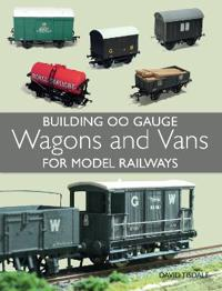 Building OO Gauge Wagons and Vans for Model Railways