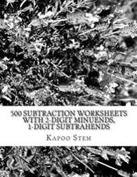 500 Subtraction Worksheets with 2-Digit Minuends, 1-Digit Subtrahends: Math Practice Workbook