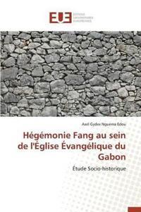 H�g�monie Fang Au Sein de l'�glise �vang�lique Du Gabon