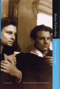 Skärvor av en spegel : om familjen Tarkovskij