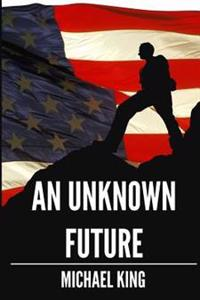 An Unknown Future: A Boy's Journey to Manhood