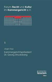Kammergerichtsprasident Dr. Georg Strucksberg