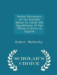 Pocket Dictionary of the Scottish Idiom