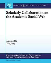 Scholarly Collaboration on the Academic Social Web