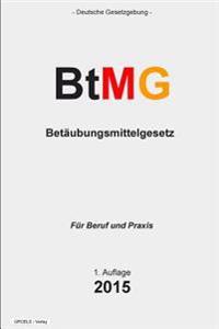 Betaubungsmittelgesetz: Btmg
