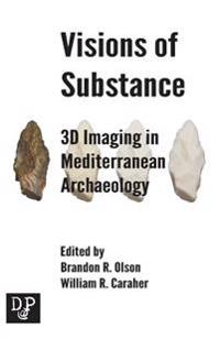 Visions of Substance: 3D Imagine in Mediterranean Archaeology