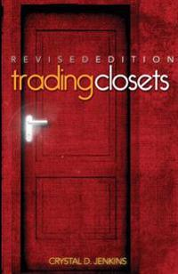Trading Closets Revised Edition: Out of Darkness Into His Marvelous Light