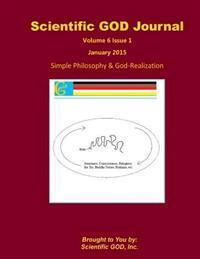 Scientific God Journal Volume 6 Issue 1: Simple Philosophy & God-Realization