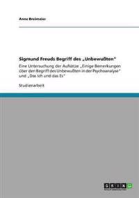 """Sigmund Freuds Begriff Des """"Unbewuten"""""""