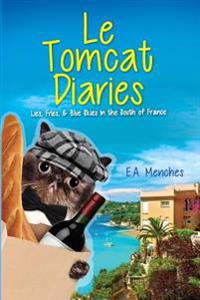 Le Tomcat Diaries: Lies, Fries, and Blue Skies in the South of France