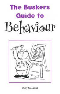The Busker's Guide to Behaviour