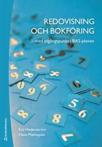 Redovisning och bokföring - - med utgångspunkt i BAS-planen