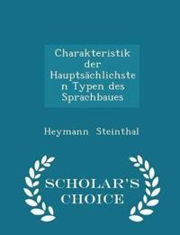Charakteristik Der Hauptsachlichsten Typen Des Sprachbaues - Scholar's Choice Edition
