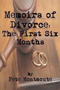 Memoirs of Divorce: the First Six Months