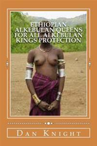 Ethiopian Alkebulan Queens for All Alkebulan Kings Protection: Provide for the Queen Supreme and Children Always