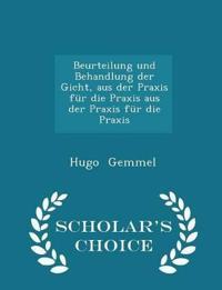 Beurteilung Und Behandlung Der Gicht, Aus Der Praxis Fur Die Praxis Aus Der Praxis Fur Die Praxis - Scholar's Choice Edition