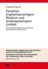 Zwischen Englischsprachigem Studium Und Landessprachigem Umfeld: Internationale Absolventen Deutscher Und Daenischer Hochschulen