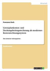 Grenzplankosten- Und Deckungsbeitragsrechnung ALS Modernes Kostenrechnungssystem