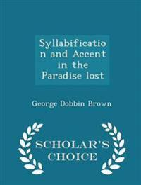 Syllabification and Accent in the Paradise Lost - Scholar's Choice Edition