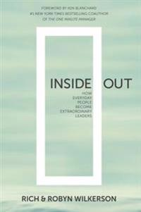 Inside Out: How Everyday People Become Extraordinary Leaders