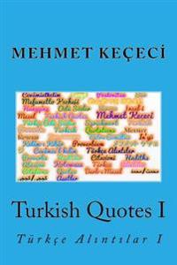 Turkish Quotes I: Turkce Alıntılar I