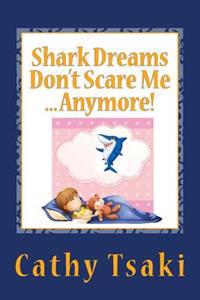 Shark Dreams Don't Scare Me...Anymore!