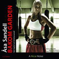 Bakom garden : ett boxarliv i tio ronder