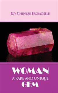 Woman - A Rare and Unique Gem