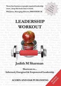 Leadership Workout: Shortcuts to Informed, Energised and Empowered Leadership
