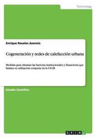 Cogeneracion y Redes de Calefaccion Urbana