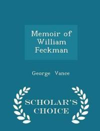 Memoir of William Feckman - Scholar's Choice Edition