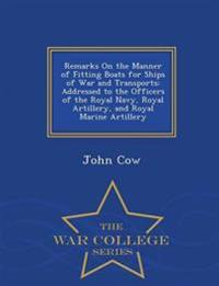 Remarks on the Manner of Fitting Boats for Ships of War and Transports