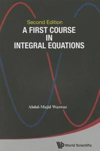 First Course In Integral Equations, A