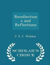 Recollections and Reflections - Scholar's Choice Edition