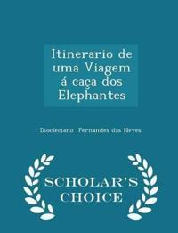 Itinerario de Uma Viagem a Caca DOS Elephantes - Scholar's Choice Edition