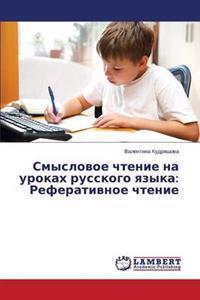 Smyslovoe Chtenie Na Urokakh Russkogo Yazyka