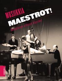 Musiikkia Maestrot!