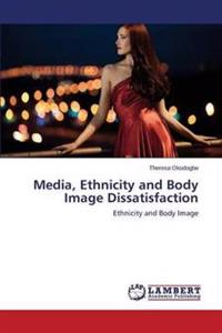 Media, Ethnicity and Body Image Dissatisfaction
