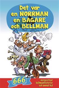Det var en norrman, en bagare och Bellman