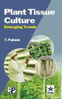 Plant Tissue Culture: Emerging Trends