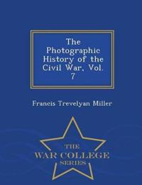 The Photographic History of the Civil War, Vol. 7 - War College Series