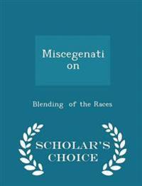Miscegenation - Scholar's Choice Edition
