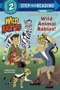 Wild Animal Babies! (Wild Kratts) Step into Reading Lvl 2