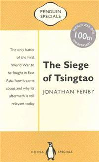 The Siege of Tsingtao: Penguin Special
