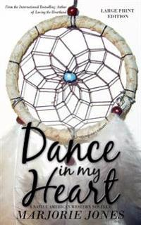 Contemporary Romance: Dance in My Heart - A Native American Western Novella